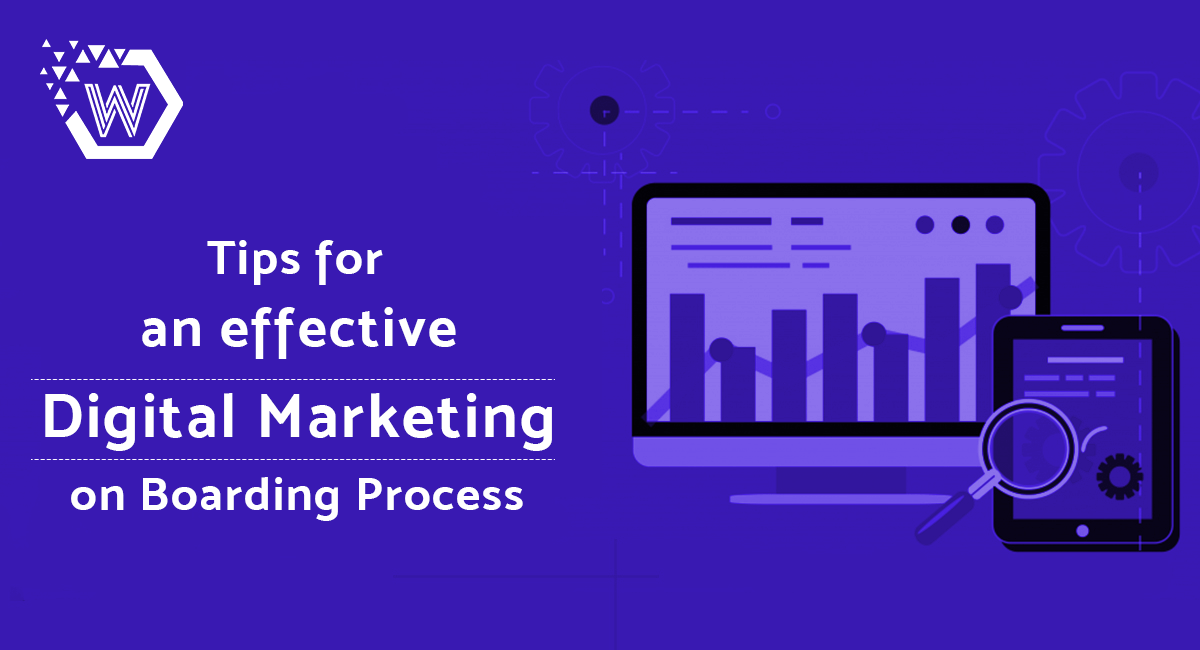 Tips for an Effective Digital Marketing Firm On Boarding Process