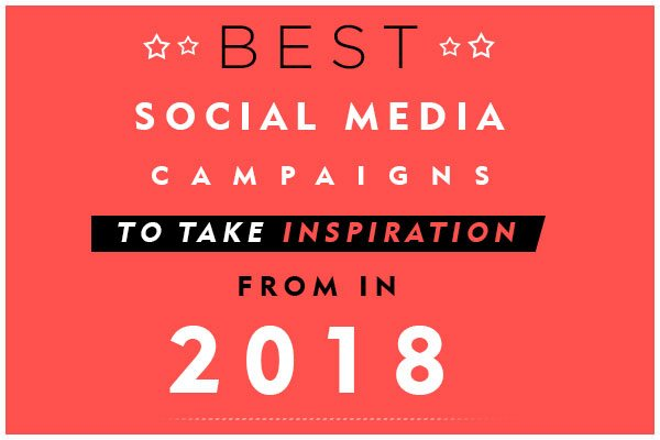 Best Social Media Campaigns of 2017 That Will Inspire Marketing Strategies in 2018