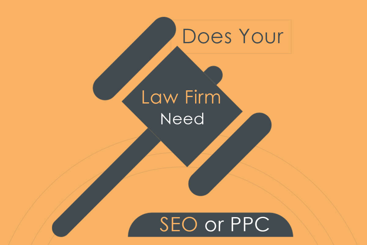 SEO or PPC - Which One Is More Important For Your Law Firm