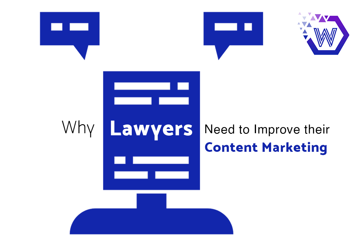 Why Lawyers Need to Improve their Content Marketing