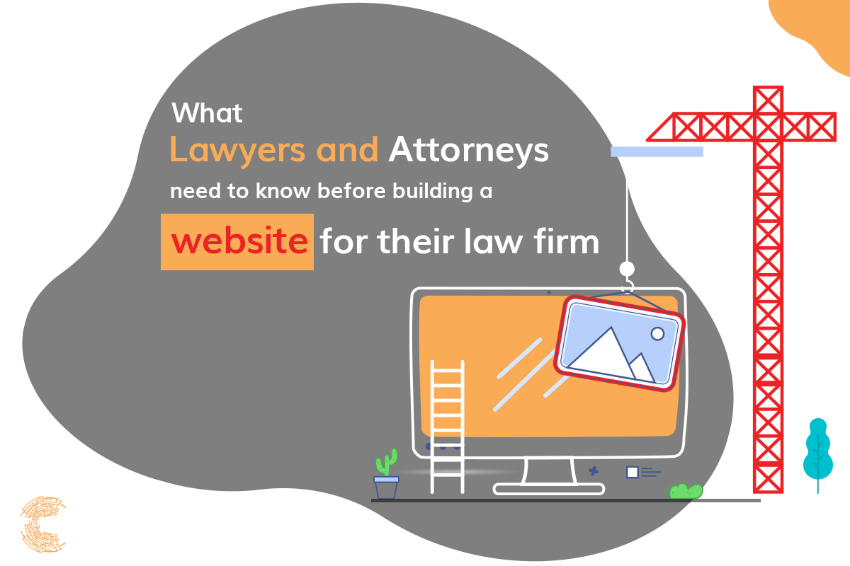 What Lawyers and Attorneys need to know before building a website for their law firm